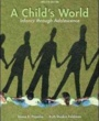 Neumann Textbooks A Child's World (ISBN 0078035430) by Gabriela Martorell, Diane Papalia, Ruth Feldman for Neumann College Students in Aston, PA